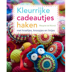 Haakboek: Kleurrijke cadeautjes haken